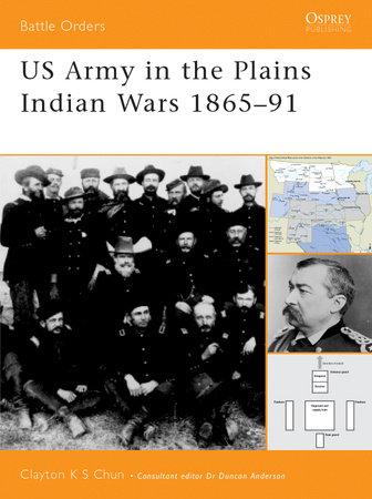 US Army in the Plains Indian Wars 1865-1891 by