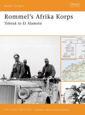 Rommel's Afrika Korps by Pier Battistelli