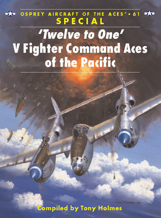 'Twelve to One' V Fighter Command Aces of the Pacific by