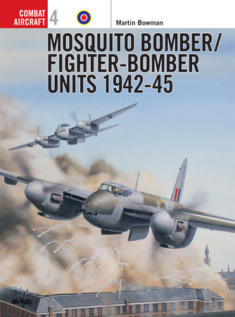 Mosquito Bomber/Fighter-Bomber Units 1942-45 by Martin Bowman