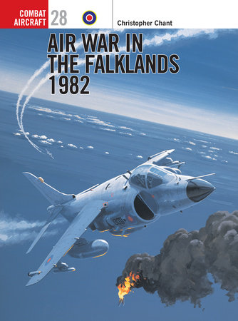 Air War in the Falklands 1982 by Chris Chant