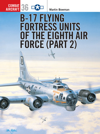 B-17 Flying Fortress Units of the Eighth Air Force (part 2) by