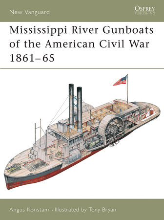 Mississippi River Gunboats of the American Civil War 1861-65 by Angus Konstam