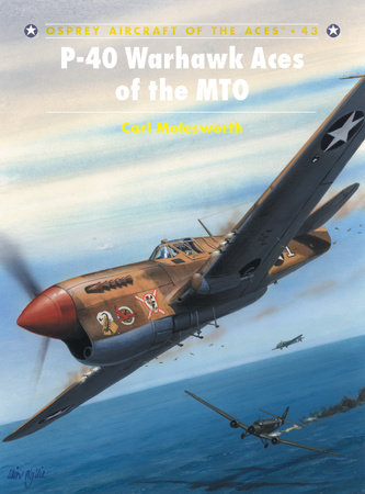 P-40 Warhawk Aces of the MTO by Carl Molesworth
