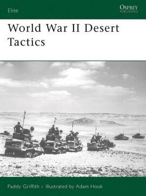 World War II Desert Tactics by Paddy Griffith