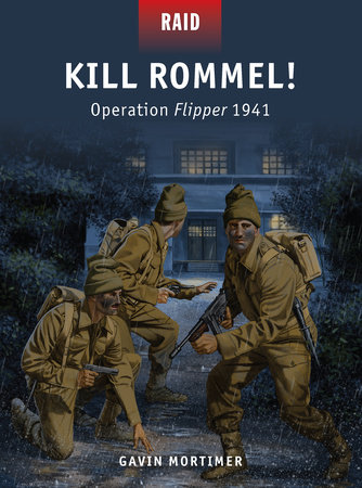 Kill Rommel! - Operation Flipper 1941 by