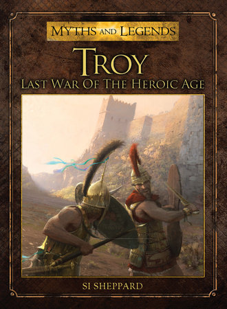 Troy - Last War of the Heroic Age by