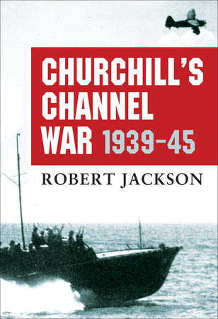 Churchill's Channel War by