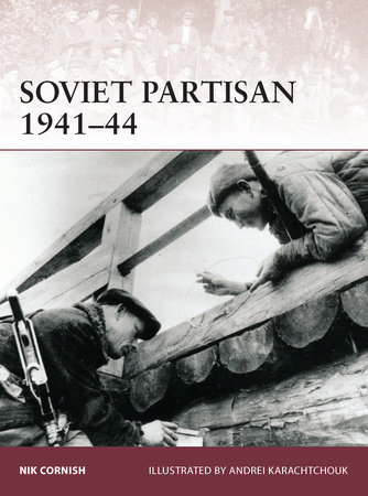 Soviet Partisan 1941-44 by