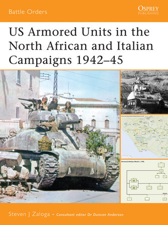 US Armored Units in the North Africa and Italian Campaigns 1942-45 by Steven J. Zaloga