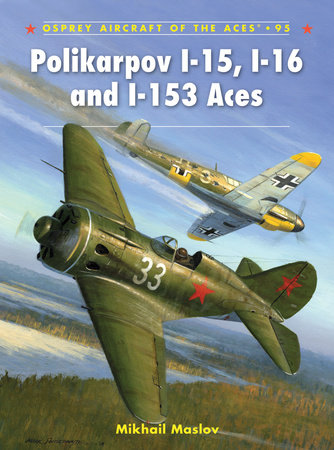 Polikarpov I-15, I-16 and I-153 Aces by Mikhail Maslov
