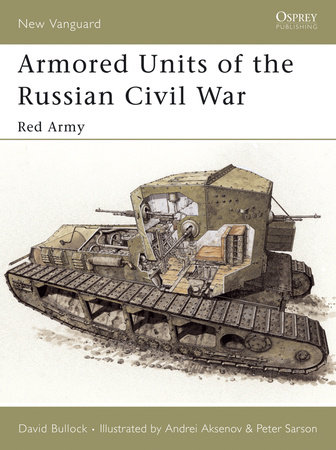 Armored Units of the Russian Civil War by