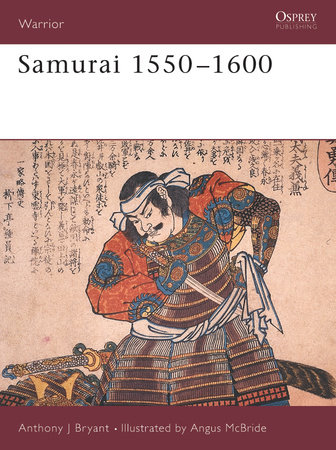 Samurai 1550-1600 by Anthony Bryant