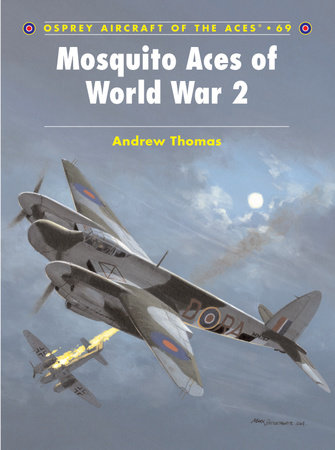 Mosquito Aces of World War 2 by Andrew Thomas