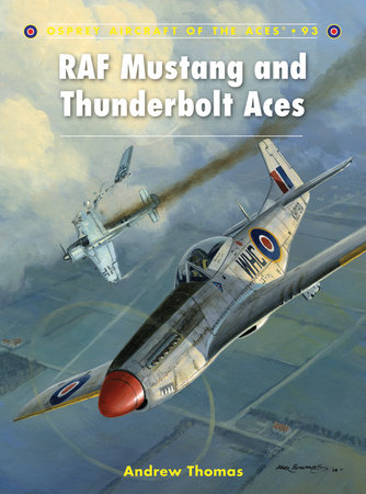 RAF Mustang and Thunderbolt Aces by