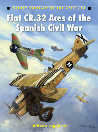 Fiat CR.32 Aces of the Spanish Civil War by Alfredo Logoluso