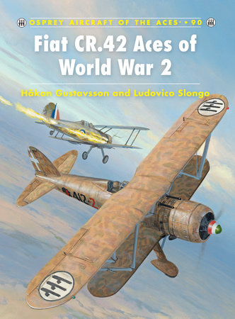 Fiat CR.42 Aces of World War 2 by Hakan Gustavsson and Ludovico Slongo
