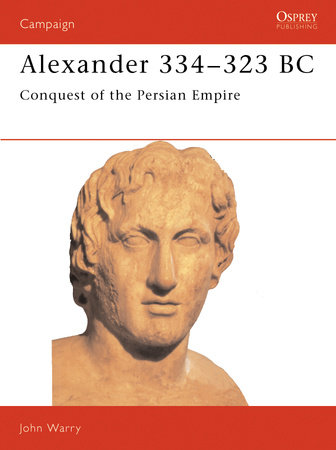 Alexander 334-323 BC by John Warry