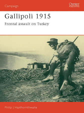 Gallipoli 1915 by Philip Haythornthwaite