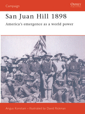 San Juan Hill 1898 by Angus Konstam