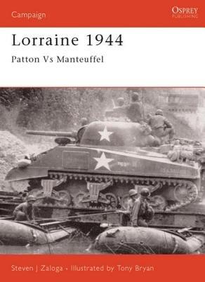 Lorraine 1944 by Steven Zaloga
