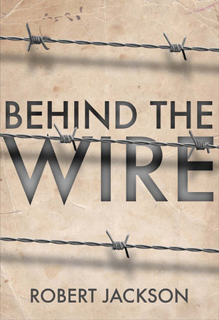 Behind the Wire: Prisoners of War 1914-18 by