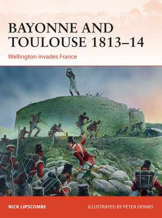 Bayonne and Toulouse 1813-14 by Nick Lipscombe