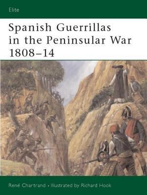 Spanish Guerrillas in the Peninsular War 1808-14 by