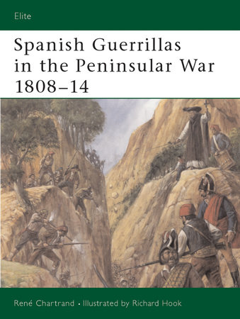 Spanish Guerrillas in the Peninsular War 1808-14