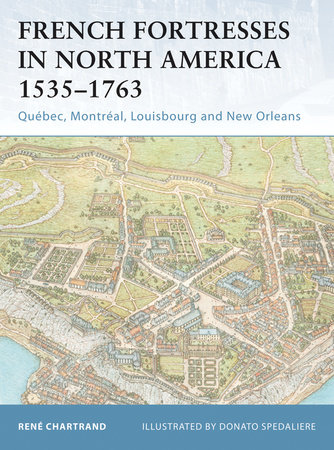 French Fortresses in North America 1535-1763 by