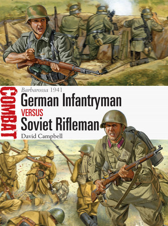 German Infantryman vs Soviet Rifleman: Barbarossa 1941 by David Campbell