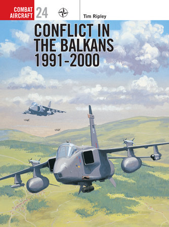 Conflict in the Balkans 1991-2000 by Tim Ripley
