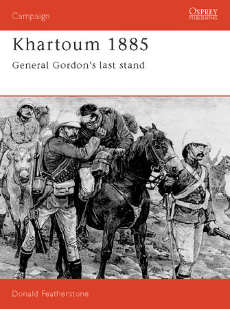 Khartoum 1885 by Donald Featherstone