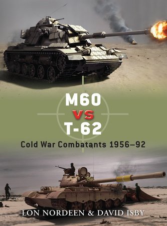 M60 vs T-62 by Lon Nordeen and David Isby