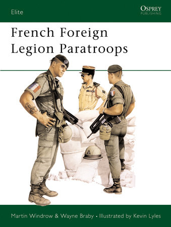 French Foreign Legion Paratroops by Martin Windrow
