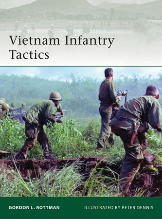 Vietnam Infantry Tactics by Gordon Rottman
