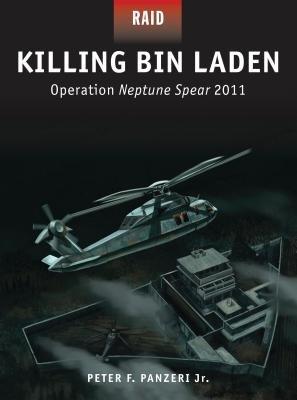 Killing Bin Laden - Operation Neptune Spear 2011 by Peter Panzeri