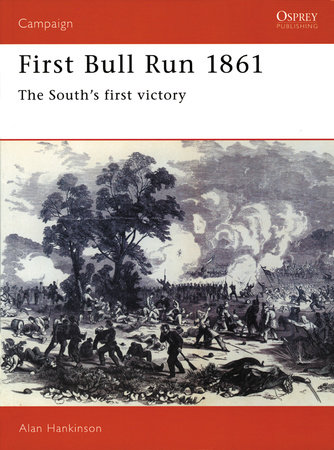 First Bull Run 1861 by Alan Hankinson