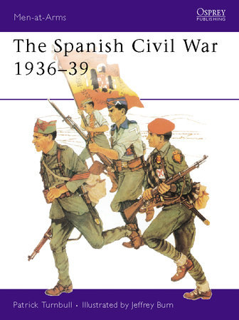 The Spanish Civil War 1936-39 by