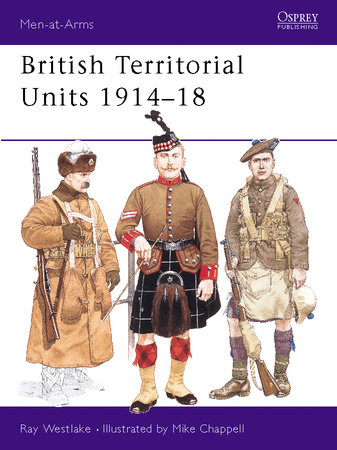 British Territorial Units 1914-18 by Ray Westlake