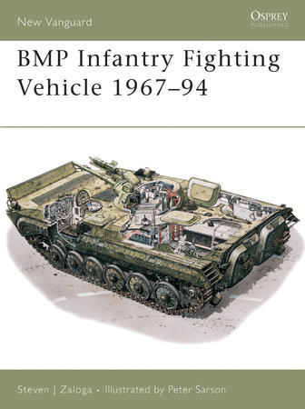 BMP Infantry Fighting Vehicle 1967-94 by Steven Zaloga