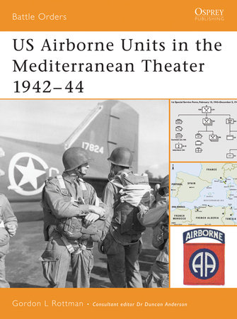 US Airborne Units in the Mediterranean Theater 1942 - 44 by