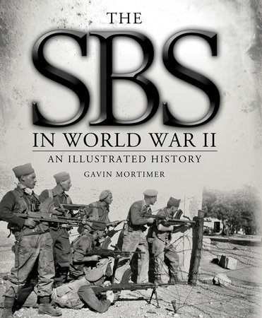 The SBS in World War II: An Illustrated History by