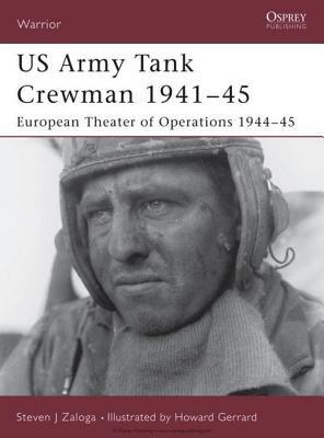 US Army Tank Crewman 1941-45 by Steven Zaloga
