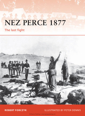 Nez Perce 1877 by Robert Forczyk