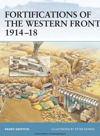 Fortifications of the Western Front 1914-18 by