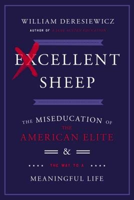 Cover art for Excellent Sheep: The Miseducation of the American Elite and the Way to a Meaningful Life