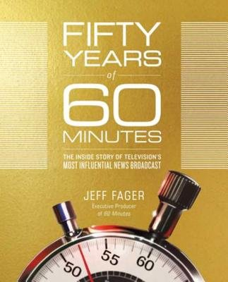 Cover of Fifty Years of 60 Minutes: The Inside Story of Television's Most Influential News Broadcast