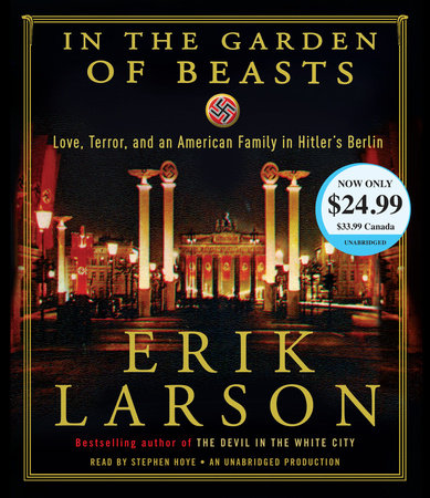 In The Garden Of Beasts By Erik Larson Penguin Random