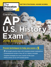Cracking the AP U.S. History Exam, 2018 Edition